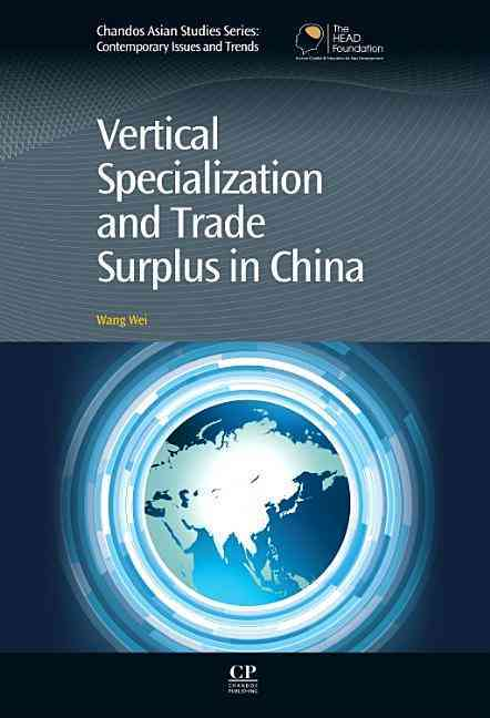 Vertical Specialization and Trade Surplus in China By Wei, Wang