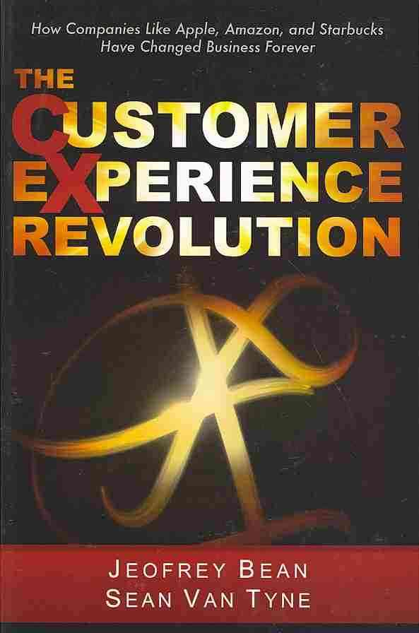 The Customer Experience Revolution By Bean, Jeofry/ Van Tyne, Sean